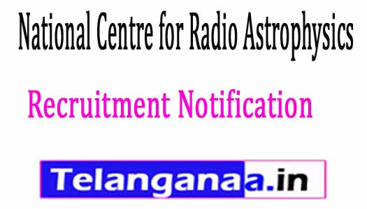 National Centre for Radio Astrophysics NCRA Recruitment Notification 2017