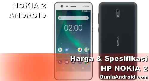 Spesifikasi dan Harga HP Nokia 2 terbaru 2020