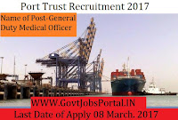 Port Trust Recruitment 2017 –General Duty Medical Offi