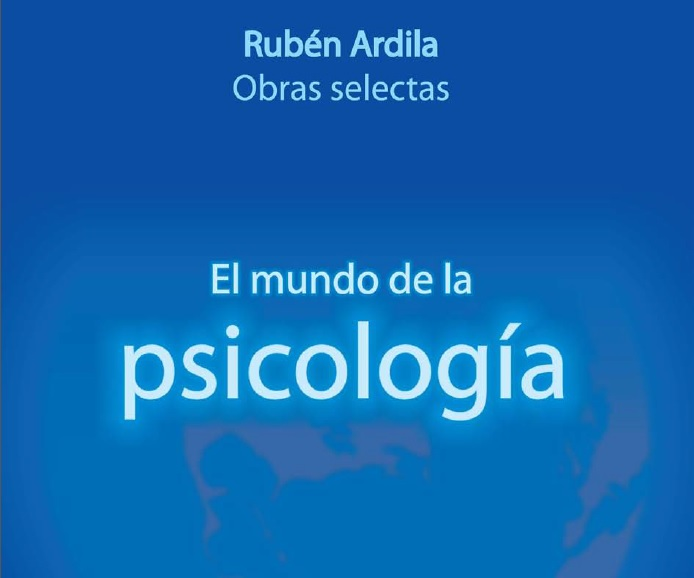 El mundo de la psicología. Rubén Ardila. PDF