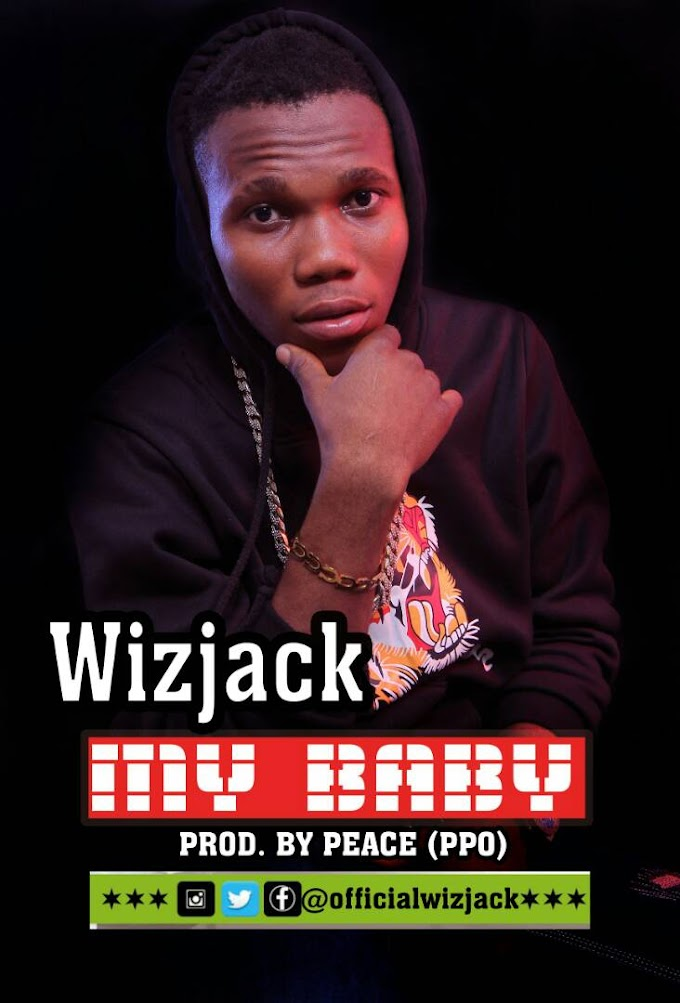 DOWNLOAD MP3: Wizjack- My Baby @officialwizjack