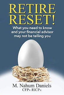 Retire Reset!: What You Need to Know and Your Financial Advisor May Not Be Telling You free book promotion Nahum Daniels