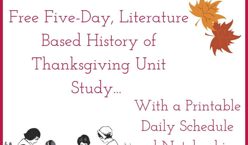 Free Five-Day Literature-Based History of Thanksgiving Unit Study...Includes Printable Schedule and Notebooking Pages