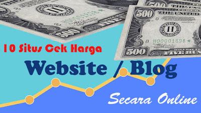 10 Situs Cek Harga Website Atau Blog Secara Online