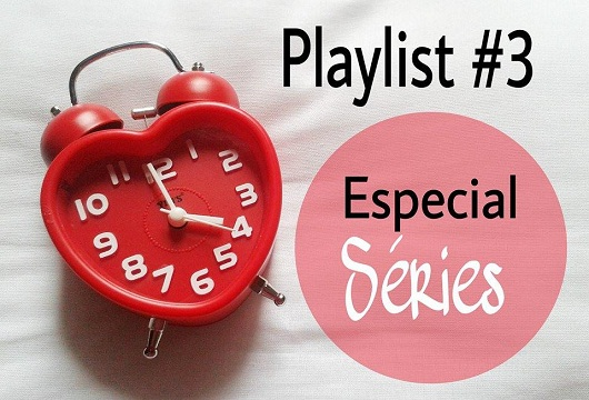 Playlist Especial Séries