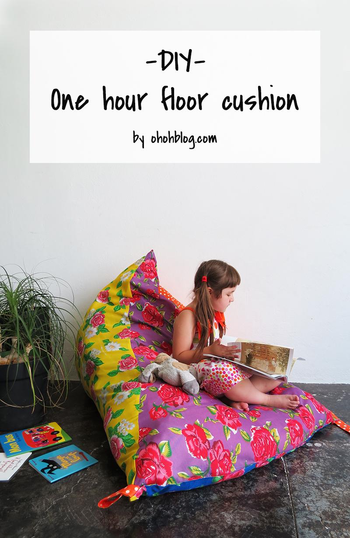 One Hour Floor Cushion Ohoh Blog