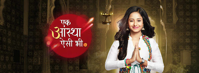 Ek Aastha Aisi Bhee tv serail on Star Plus