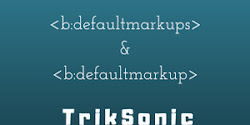 b:defaultmarkups - b:defaultmarkup - Blogger Tutorial