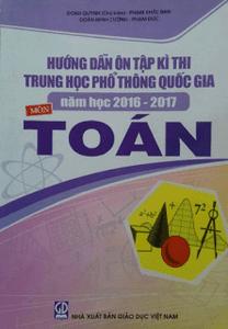 Hướng dẫn ôn tập kỳ thi THPT Quốc gia 2016 - 2017 môn Toán