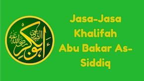 Jasa-Jasa Abu Bakar As-Siddiq Selama Menjadi Khalifah (Singkat)