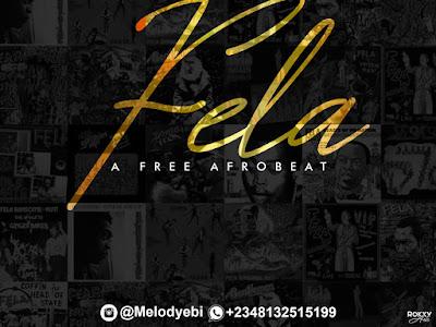 FREE BEAT: Melody - Fela ( Free Afrobeat)