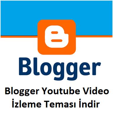 Blogger Youtube Video İzleme Teması İndir