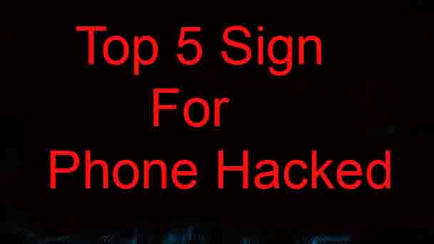 Top 5 Signs For Phone Hacked 2019