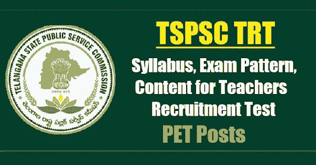 tspsc trt pet  syllabus,exam pattern,content for teachers recruitment test 2017,tspsc trt physical education teacher syllabus,exam pattern,content