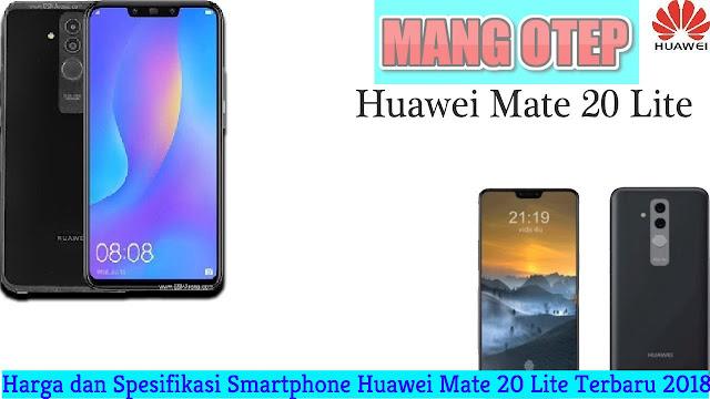Harga dan Spesifikasi Smartphone Huawei Mate 20 Lite Terbaru 2018