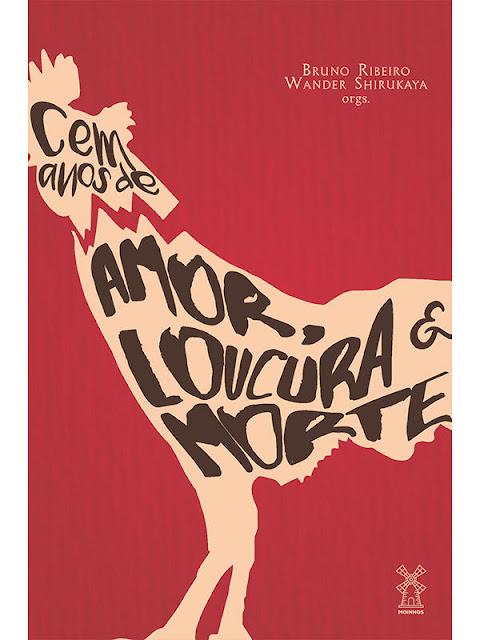 Cem anos de amor, loucura & morte - Bruno Ribeiro, Wander Shirukaya
