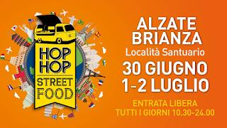 Hop Hop Street Food 30 giugno - 1-2 luglio Alzate Brianza (MB)