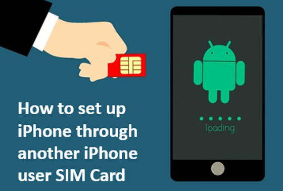 How to Set Up iPhone through others SIM card
