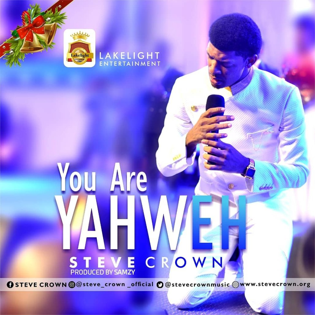 Steve Crown - You Are Yahweh -_- Mp3 Download - OJMUSICWAVES