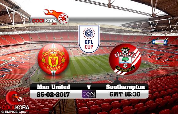 مشاهدة مباراة مانشستر يونايتد وساوثهامبتون اليوم 26-2-2017 نهائي كأس الرابطة الإنجليزية