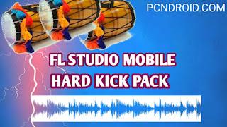 Download Hard Kick Pack - Fl Studio Mobile