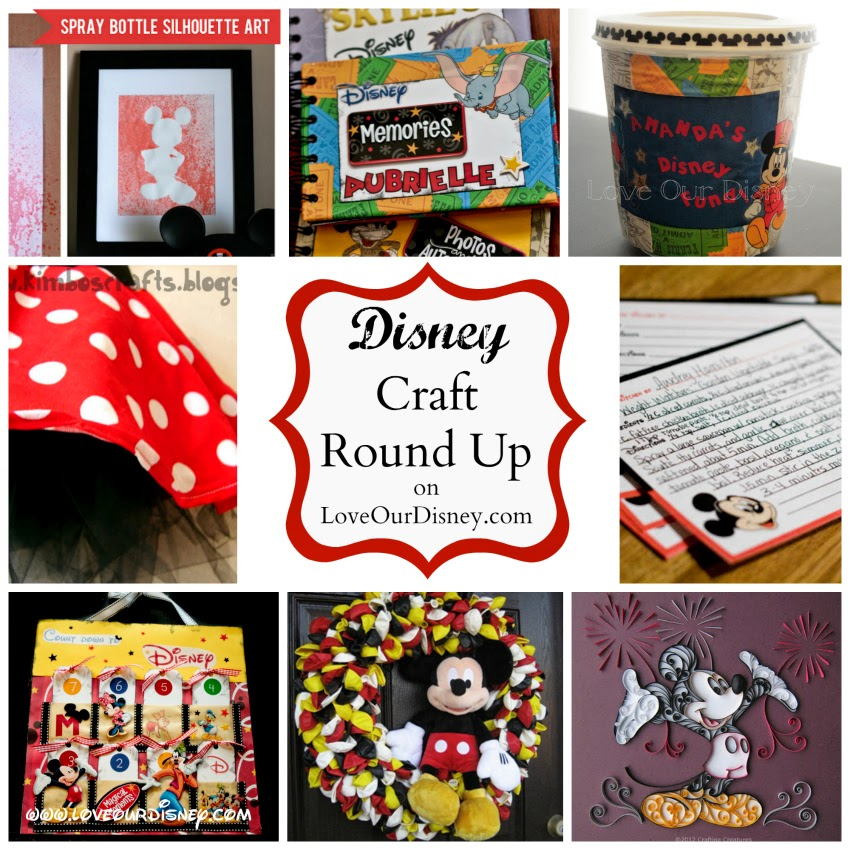 Disney craft round up by LoveOurDisney.com. Tons of fun Disney crafts!