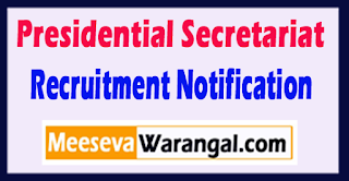 Presidential Secretariat Recruitment Notification 2017 Last Date 25-05-2017