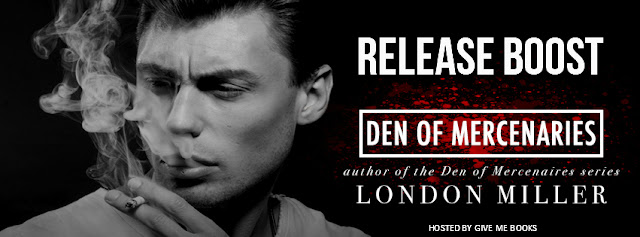 [Release Boost] DEN OF MERCENARIES: VOLUME ONE by London Miller @AuthorLMiller @GiveMeBooksBlog