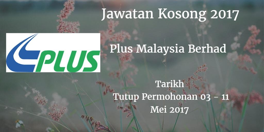 Jawatan Kosong Plus Malaysia Berhad 03 - 11 Mei 2017