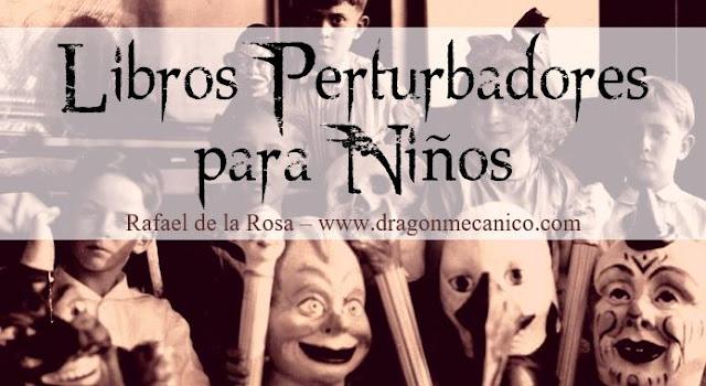 Libros perturbadores para niños, Rafael de la Rosa, Dragon Mecanico