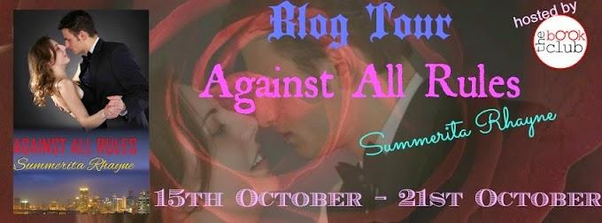 Blog Tour: Against All Rules By  Summerita Rhayne