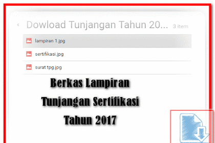 Dowload Berkas Lampiran Tunjangan Sertifikasi Tahun 2017