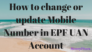 How to change or update Mobile Number in EPF UAN Account