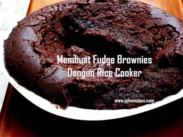 Membuat Fudge Brownies dengan Rice Cooker