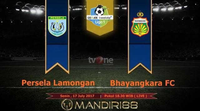 Prediksi Bola : Persela Lamongan Vs Bhayangkara FC , Senin 17 July 2017 Pukul 18.30 WIB @ TVONE