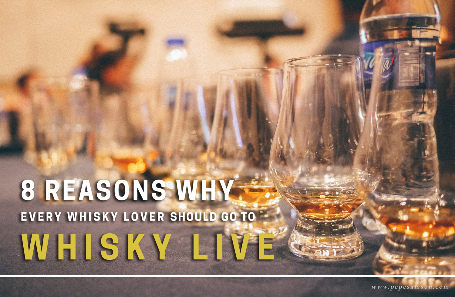 8 Reasons Why Every Whisky Lover Should Go to Whisky Live