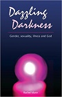 https://www.amazon.co.uk/Dazzling-Darkness-Rachel-Mann/dp/1849522413