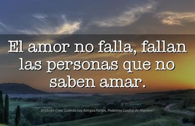 El Amor No Falla, Fallan Personas Que Saben Amar