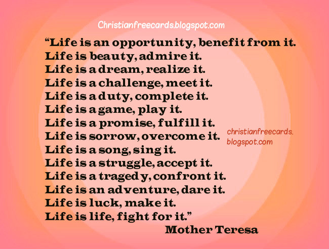 Mother Teresa Life is an Opportunity, benefit from it. Free images, free quotes and thoughts, free cards for facebook friends.