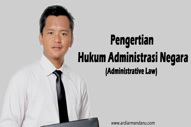Pengertian Hukum Administrasi Negara