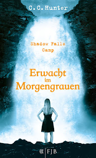 Shadow Falls Camp - Erwacht im Morgengrauen - C. C. Hunter