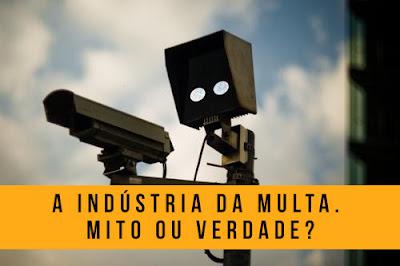 A indústria da multa. Mito ou verdade?