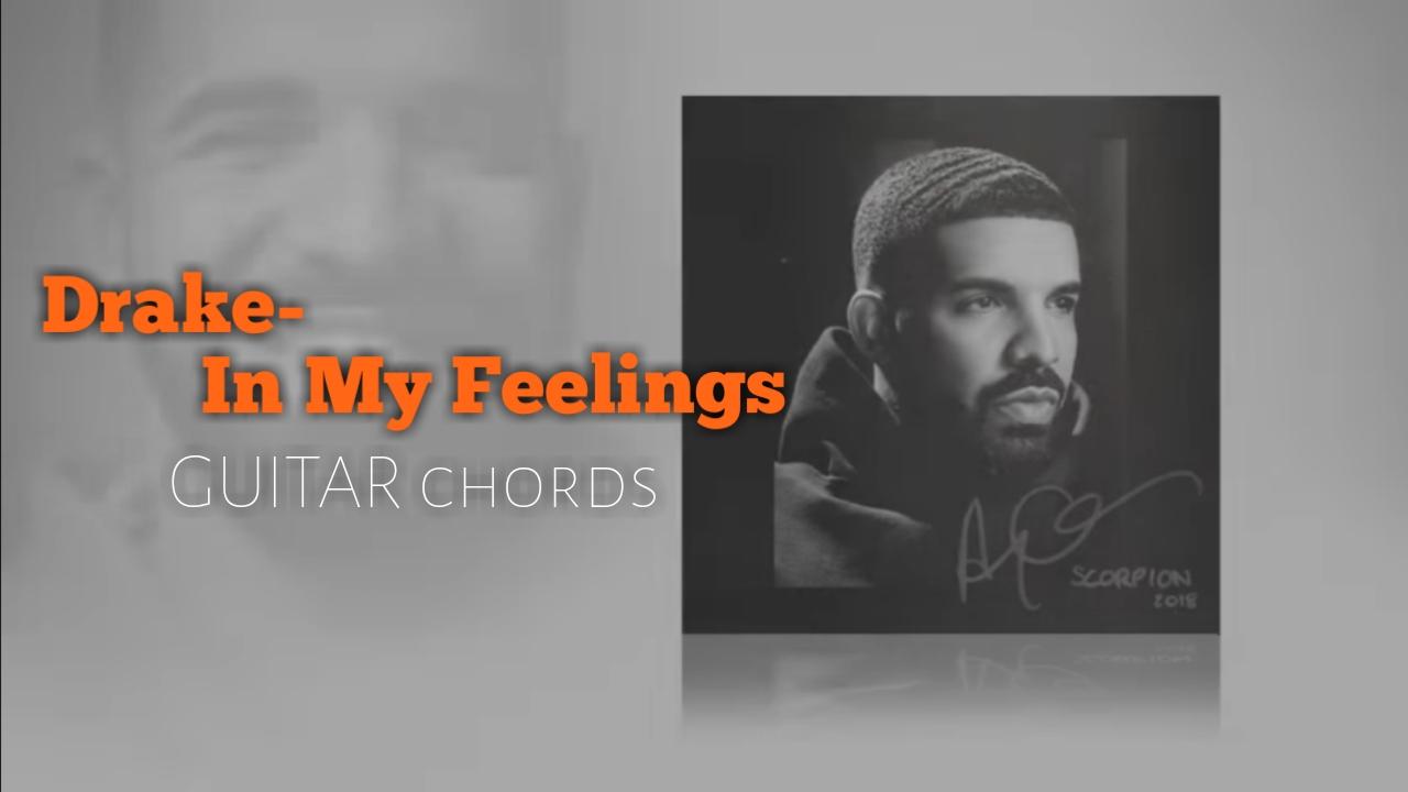 Drake In My Feelings Scorpion Guitar Chords Tgtutorials