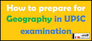 How To Prepare For Geography In UPSC Examination