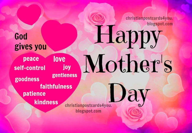 Happy Mother's Day Christian Card.  Free images for mother's day, Happy day mom, mum, nice christian images for my mom, grandmother, aunt.  Free quotes for facebook with images. Religious cards, scriptures.