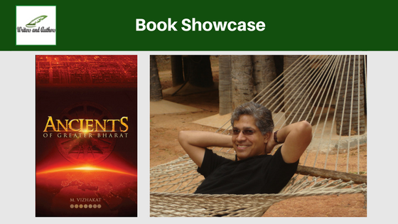 Book Showcase: Ancients of Greater Bharat​ by M. Vizhakat​