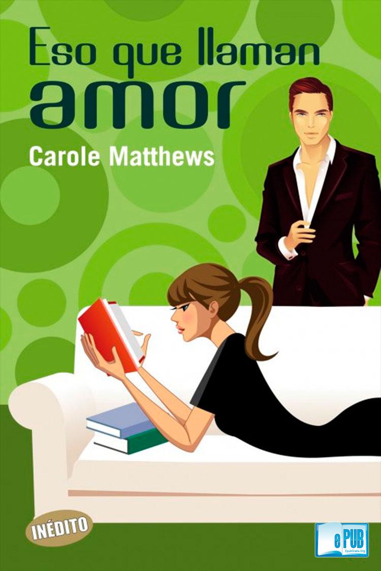 Eso que llaman amor – Carole Matthews