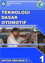 Download  Buku Paket Teknologi Dasar Otomotif 1 SMK Kelas X Kurikulum 2013 PDF - Cerpen45