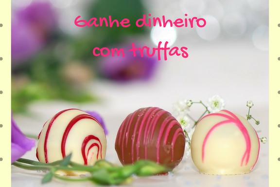 Renda extra com truffas deliciosas