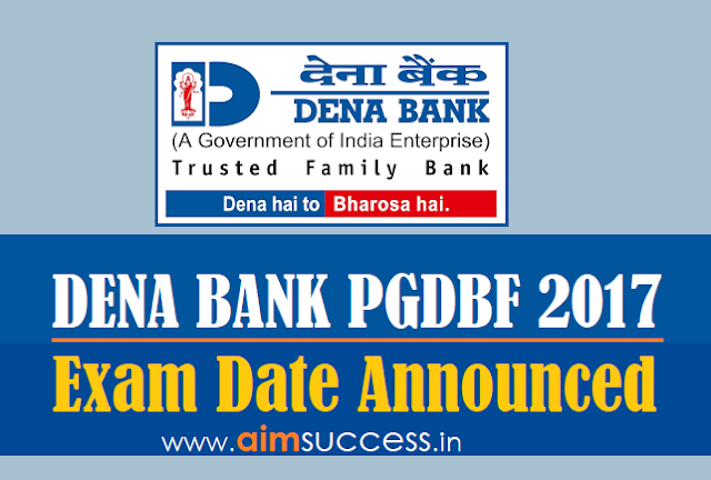 Dena Bank PGDBF 2017 Exam Date Announced